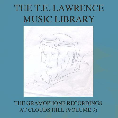 Various Artists - The T. E. Lawrence (Lawrence of Arabia) Music Library, Vol. 3: The Gramophone Recordings At Clouds Hill