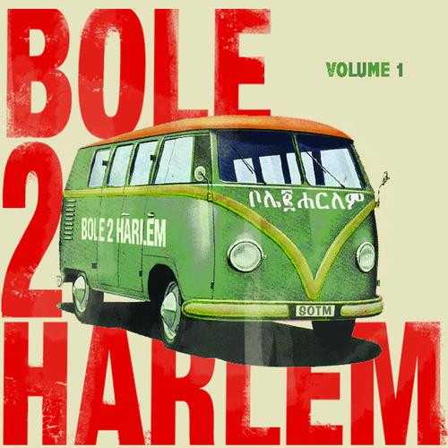 Bole 2 Harlem - Bole 2 Harlem Vol.1