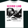 Severed Limb - If You Ain't Livin' T-SHIRT