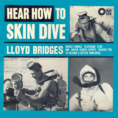 Lloyd Bridges - Hear How To Skin Dive With Lloyd Bridges
