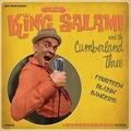 KING SALAMI AND THE CUMBERLAND THREE - Fourteen Blazin' Bangers!!