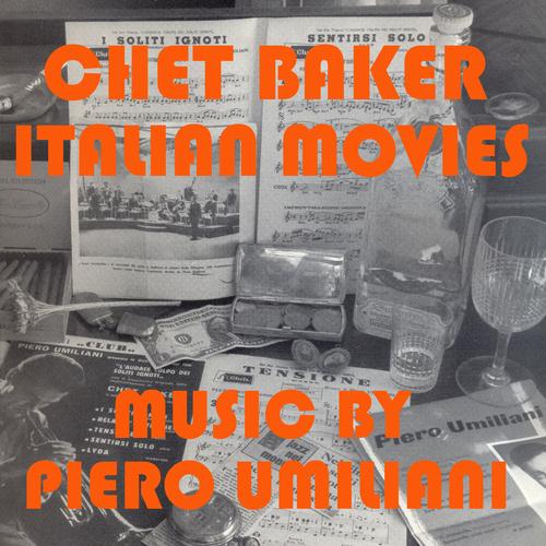 Piero Umiliani feat. Chet Baker - Chet Baker Italian Movies