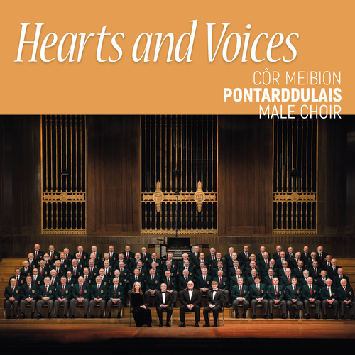 Côr Meibion Pontarddulais - Hearts and Voices