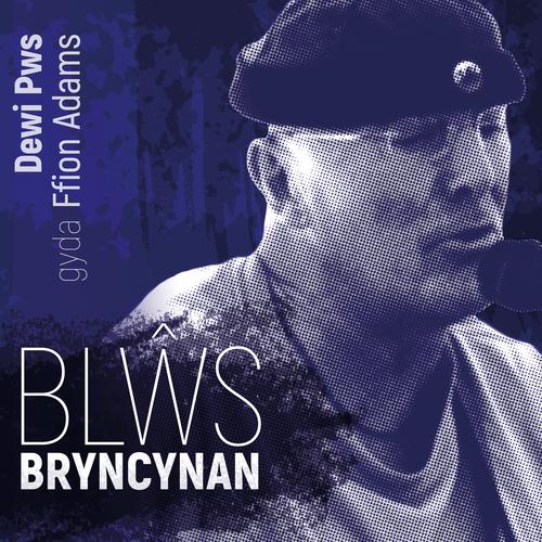 Dewi Pws gyda Ffion Adams - Blŵs Bryncynan