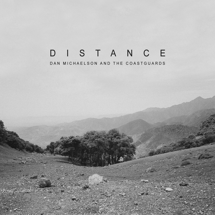 Dan Michaelson and The Coastguards - Distance  cover