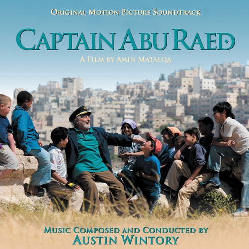 Austin Wintory - Captain Abu Raed (Original Soundtrack Recording)