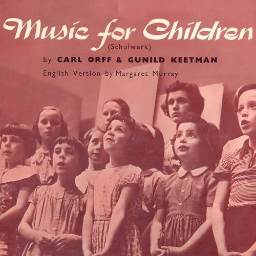 Carl Orff & Gunild Keetman (English version by Margaret Murray) - Music for Children (Schulwerk) [Remastered]