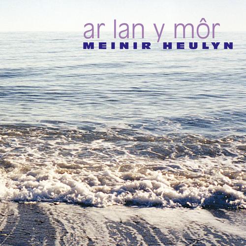 Meinir Heulyn - Ar Lan Y Mor
