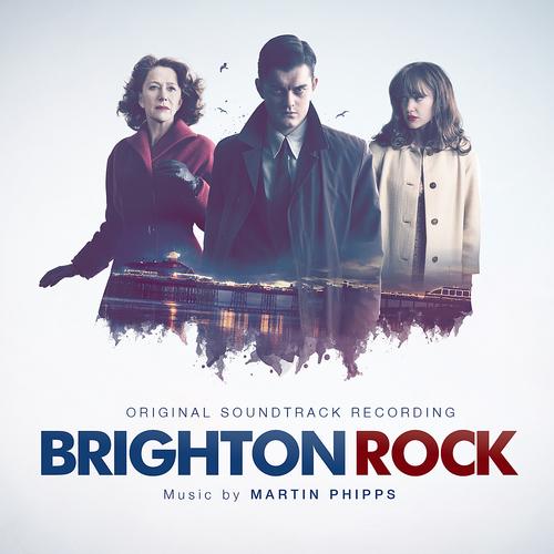 Martin Phipps - Brighton Rock