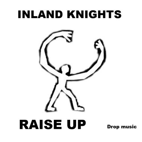 Inland Knights - Raise Up