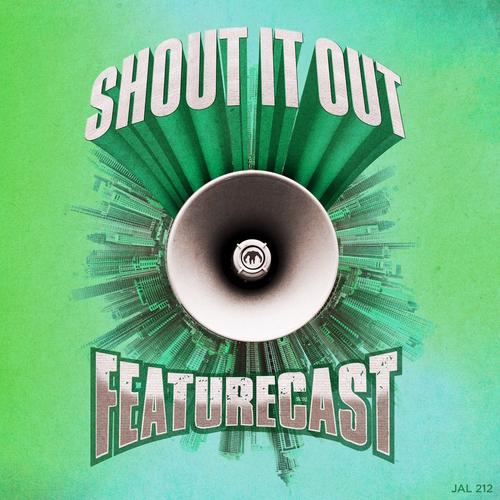 Featurecast - Shout It Out