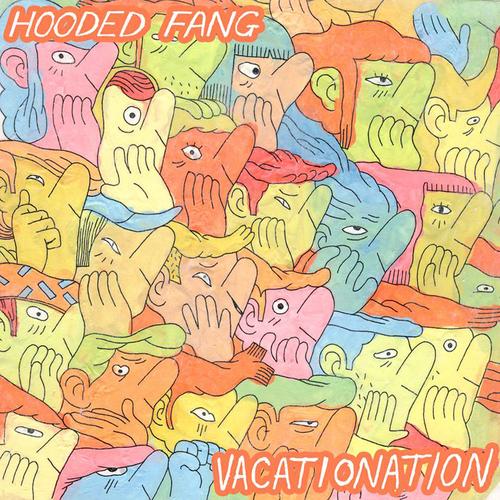 Hooded Fang - Vacationation