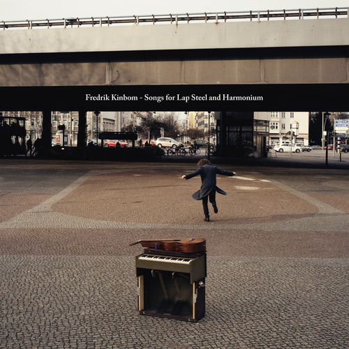 Fredrik Kinbom - Songs for Lap Steel and Harmonium