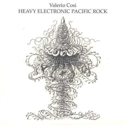 Valerio Cosi - Heavy Electronic Pacific Rock