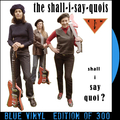 Shall I Say Quoi? (Blue Vinyl)