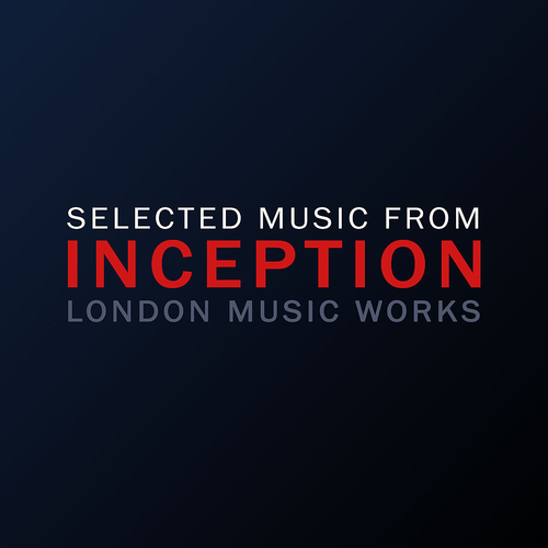 London Music Works - Selected Music From Inception