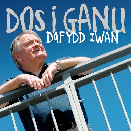 Dafydd Iwan - Dos I Ganu