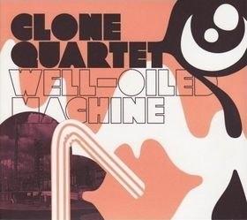 Clone Quartet - Well-Oiled Machine