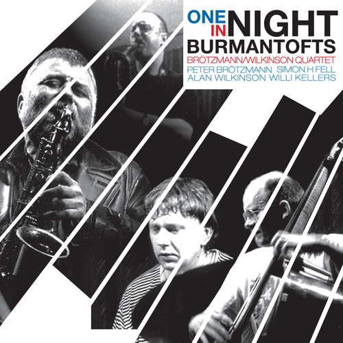 Peter Brotzmann and Wilkinson Quartet - One Night In Burmantofts