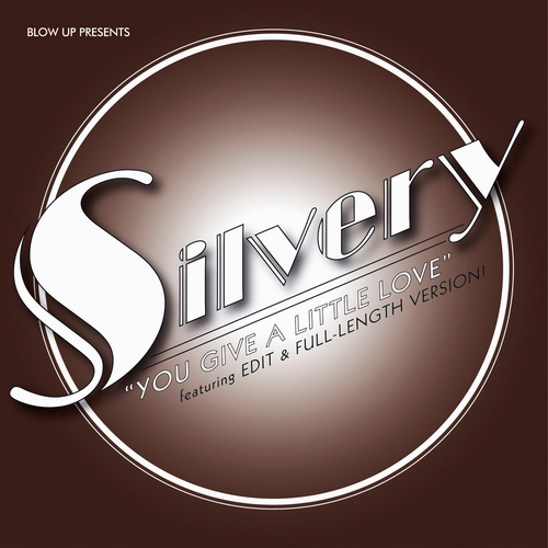 Silvery - You Give a Little Love