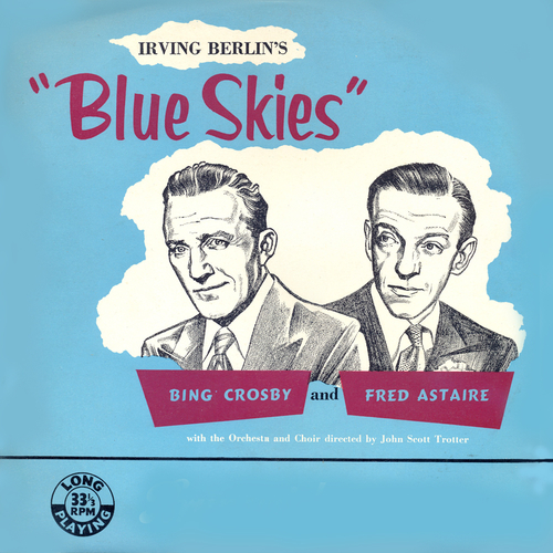 Bing Crosby and Fred Astaire - Blues Skies: Music From the Paramount Film