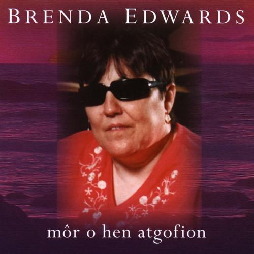 Brenda Edwards - Mor O Hen Atgofion
