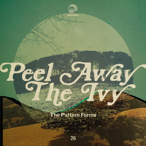 The Pattern Forms - Peel Away the Ivy