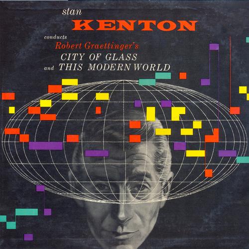 Stan Kenton - City of Glass and This Modern World