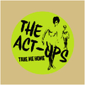 ACT-UPS - Take me Home