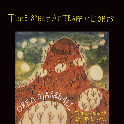 Oren Marshall and The Charming Transport Band - Time Spent at Traffic Lights