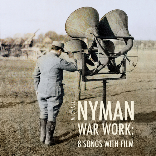 Michael Nyman, Hilary Summers and Michael Nyman Band - War Work: Eight Songs with Film