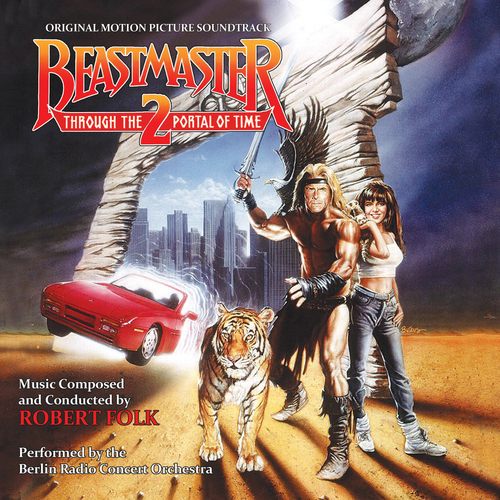 Robert Folk & Berlin Radio Concert Orchestra - Beastmaster 2: Through the Portal of Time (Original Motion Picture Soundtrack)