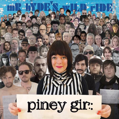 Piney Gir - Mr. Hyde's Wild Ride