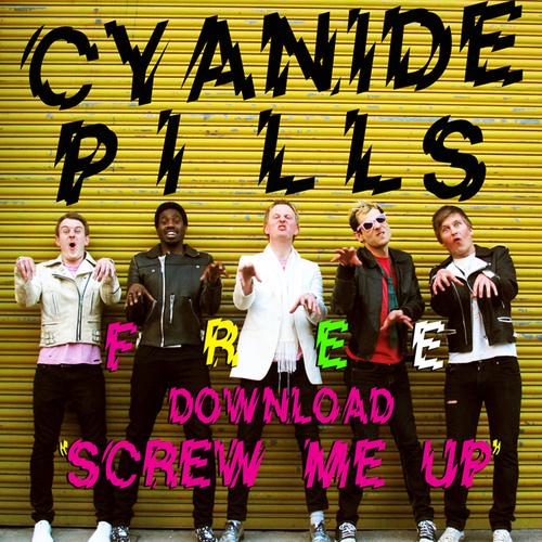 Cyanide Pills - Screw Me Up