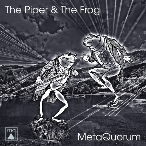 MetaQuorum - The Piper & The Frog