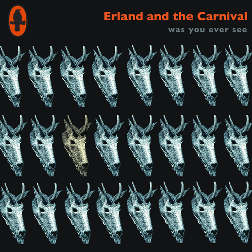Erland & The Carnival - Was You Ever See