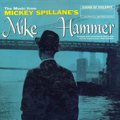 Skip Martin - Music From Mickey Spillane's Mike Hammer