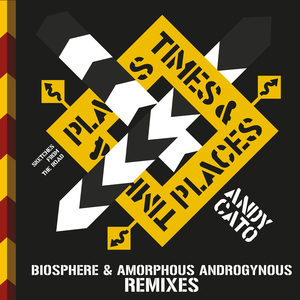 Andy Cato - Times & Places (Remixes)