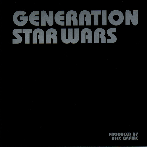 Alec Empire - Generation Starwars