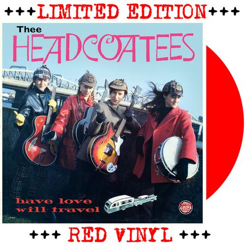 Thee Headcoatees - Thee Headcoatees Have Love, Will Travel (RED VINYL LP)