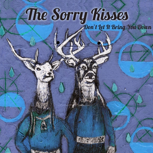 The Sorry Kisses - Don't Let It Bring You Down