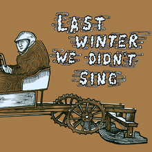 Last Winter We Didn't Sing