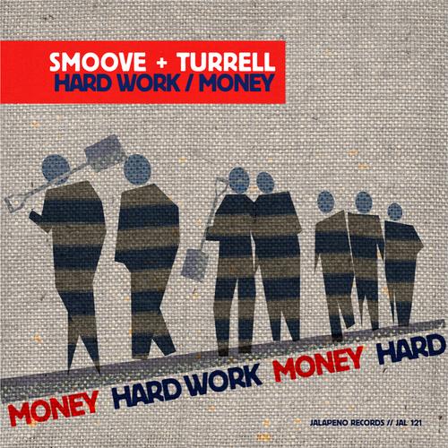 Smoove & Turrell - Hard Work / Money