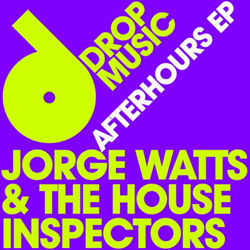 Jorge Watts & The House Inspectors - Afterhours EP