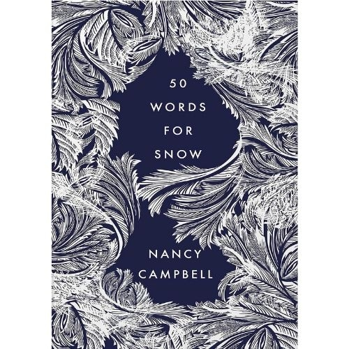 50 Words for Snow by Nancy Campbell
