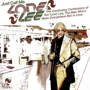 Tim 'Love' Lee - Just Call Me 'Lone' Lee