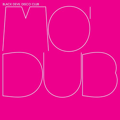 Black Devil Disco Club & Polar Pair & In Flagranti - Mo' Dubs