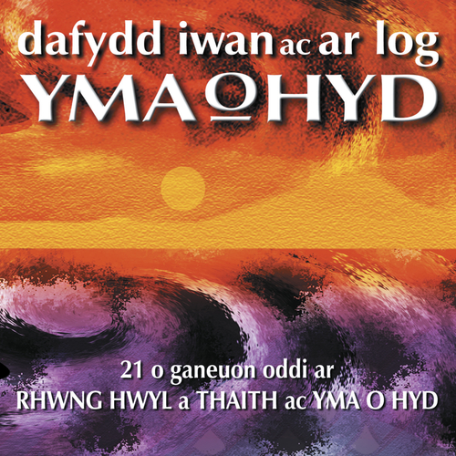 Dafydd Iwan|Ar Log - Rhwng Hwyl A Thaith Ac Yma O Hyd