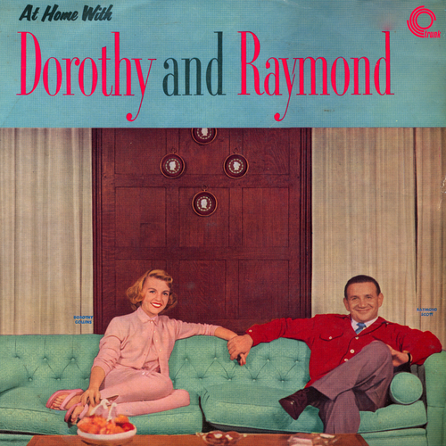 Raymond Scott And Dorothy Collins - At Home With Dorothy And Raymond