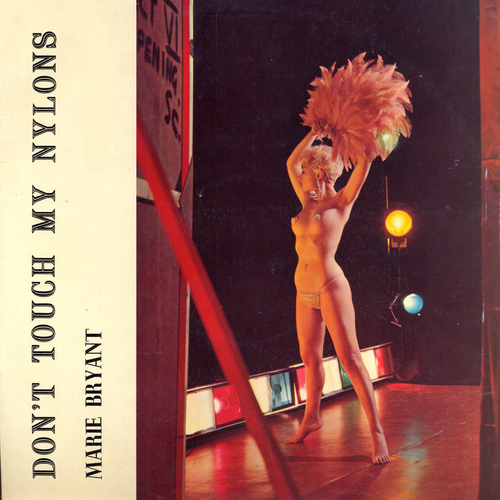 Marie Bryant - Don't Touch My Nylons